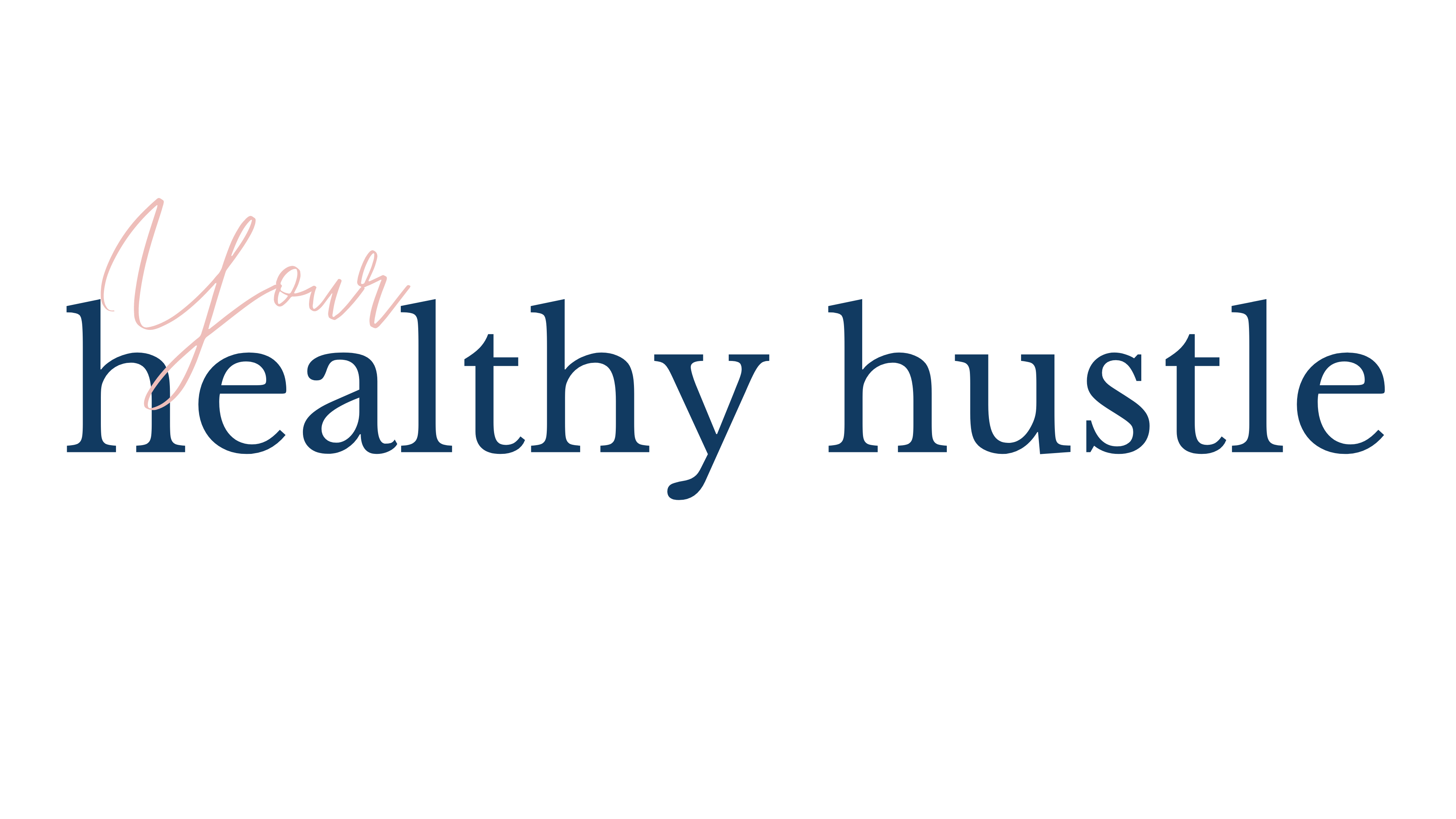 Your Healthy Hustle